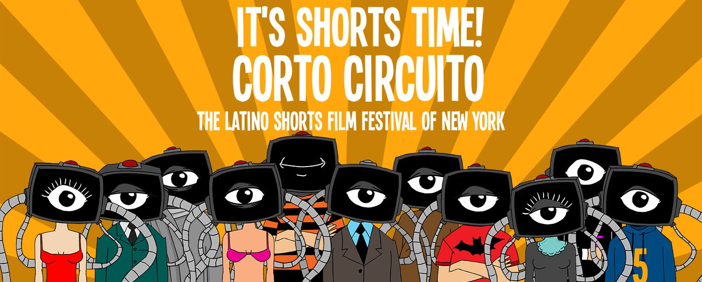 CORTOCIRCUITO 12th LATINO SHORT FILM FESTIVAL OF NEW YORK