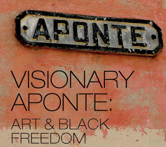 Visionary Aponte: Art and Black Freedom - A Symposium