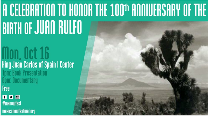 Celebrate Mexico Now Festival: A Celebration for the 100th Anniversary of Juan Rulfo's Birth