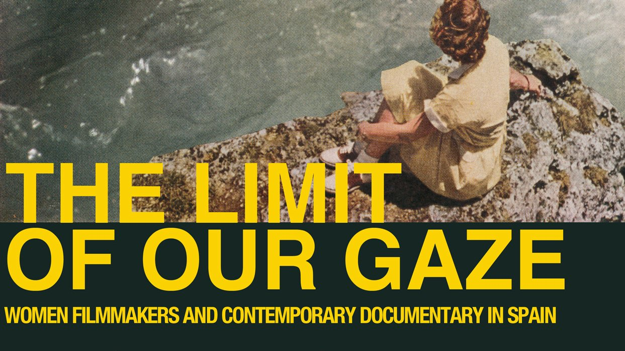 The Limit of Our Gaze – Women Filmmakers and Contemporary Documentary in Spain